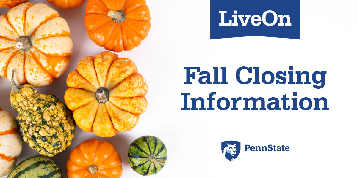 """picture of various squash with headline """"Fall Closing Information"""" and the Penn State logo"""